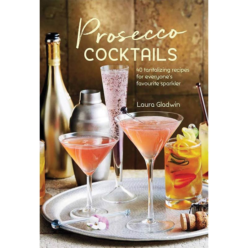 Prosecco Cocktails Recipe Book Moore Wilson S