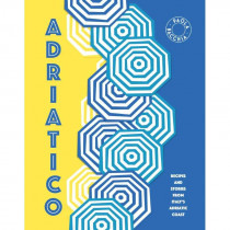 Adriatico - Stories and recipes from Italy's Adriatic Coast