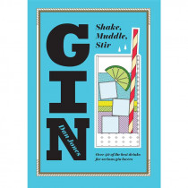 Gin: Shake, Muddle, Stir