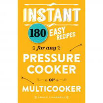 Instant - 180 Recipes for the Pressure Cooker