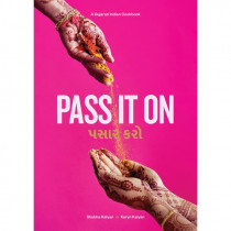 Pass it on - A Gujarati Indian Cook Book