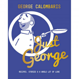 Just George - Recipes, Stories & A Whole Lot of Love