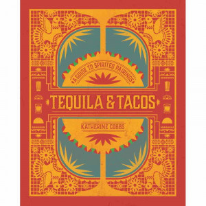 Tequila & Taco - A Guide to Spirited Pairings