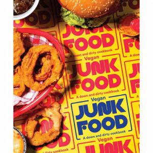Vegan Junk Food - A down and dirty cookbook