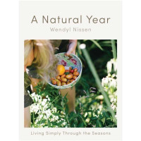 A Natural Year - Living Simply Through the Seasons