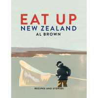 Eat Up New Zealand: Recipes & Stories