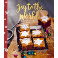 Joy To The World - 24 Festive Treats From Around the World