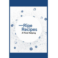 Ripe Recipes - A Third Helping