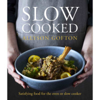 Slow Cooked - Satisfying Food for the Oven or Slow Cooker