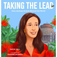 Taking The Lead - How Jacinda Ardern Wowed the World