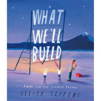 What We'll Build - Plans For Our Together Future