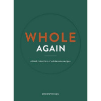 Whole Again - A collection of fresh wholesome recipes